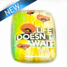"""Laminated paper print """"life does't wait"""" 32mm"""
