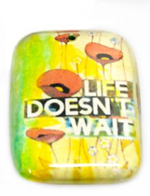 "Laminated paper print ""life does't wait"" 32mm"